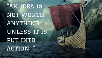 -An Idea is not worth anything unless it (1)